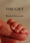 The Gift by Rachel Newcomb