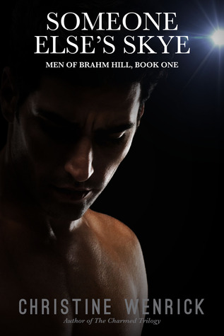 Someone Else's Skye (Men of Brahm Hill, #1)