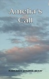 Amelia's Call by Margaret Lynette Sharp