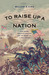 To Raise Up a Nation: John Brown, Frederick Douglass, and the Making of a Free Country