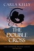 The Double Cross by Carla Kelly