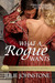 What A Rogue Wants (Lords of Deception, # 1)