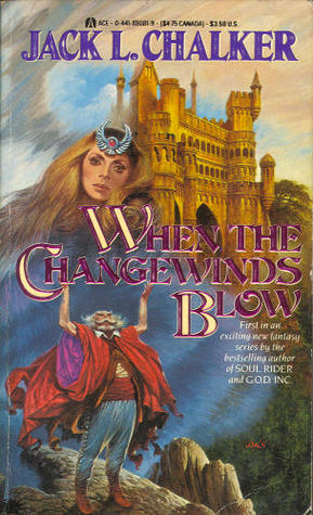 When the Changewinds Blow by Jack L. Chalker