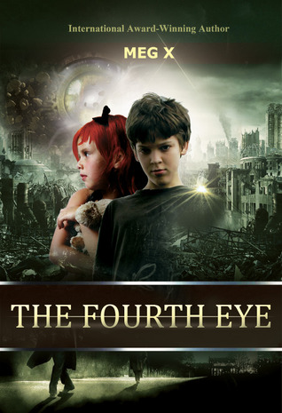 The Fourth Eye by Meg X