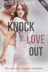 Knock Love Out (A Very Sexy Romance)