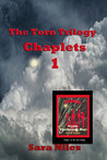 The Torn Trilogy Chaplet 1 (The Torn Trilogy 12 Chaplet Edition, #1)