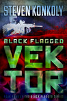 Black Flagged Vektor (Black Flag, #4)