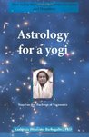 Astrology for a yogi by Kashiraja Massimo Barbagallo