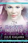 The Iron Fey Volume One: The Iron King / The Iron Daughter