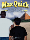 Max Quick: The Bane of the Bondsman (Max Quick, #3)