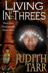 Living in Threes by Judith Tarr