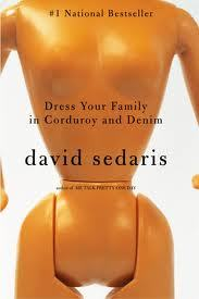 Dress Your Family in Corduroy and Denim by David Sedaris