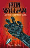 Iron William and the Carpenter's Tears