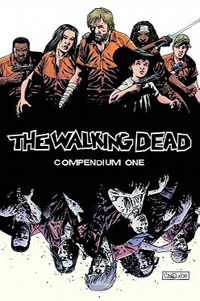 The Walking Dead, Compendium 1 by Robert Kirkman