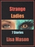 Strange Ladies: 7 Stories