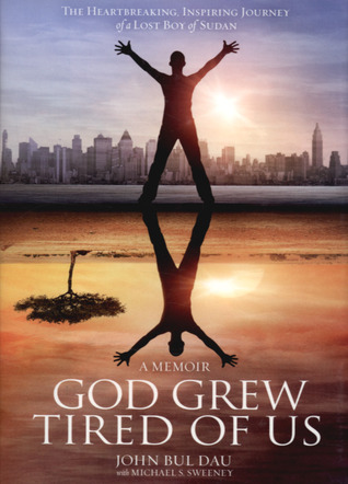 God Grew Tired Of Us by John Bul Dau