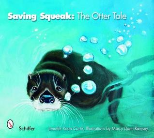 Saving Squeak: The Otter Tale