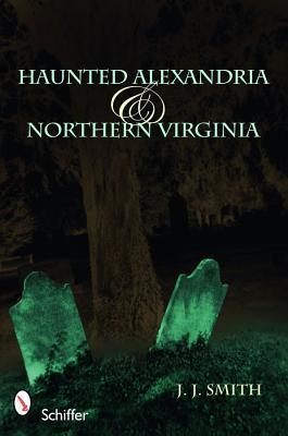 Haunted Alexandria & Northern Virginia