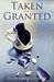 Taken for Granted: A Novel