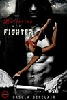The Ballerina & The Fighter (The Ballerina and The Fighter, #1)