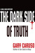 The Dark Side of Truth by Gary A. Caruso