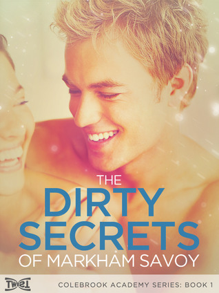 The Dirty Secrets of Markham Savoy (Colebrook Confessions Vol.1)