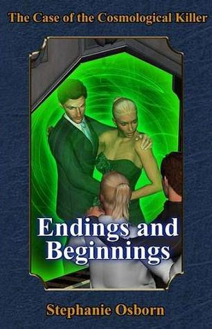 The Case of the Cosmological Killer: Endings and Beginnings (Displaced Detective, #4)
