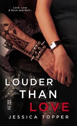Louder than Love By Jessica Topper