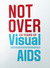 NOT OVER: 25 years of visual AIDS