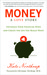 Money, A Love Story: Untangling Your Finances, Creating the Life You Really Want, and Living Your Purpose