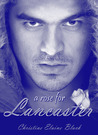 A Rose for Lancaster by ChristineElaine Black
