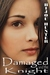 Damaged and the Knight (Damaged, #2)