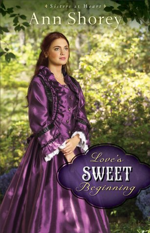 Love's Sweet Beginning (Sisters at Heart #3)