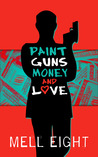 Paint, Guns, Money, and Love