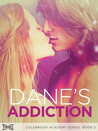 Dane's Addiction (Colebrook Academy Series, #2)