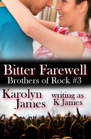 Bitter Farewell (Brothers Of Rock, #3)