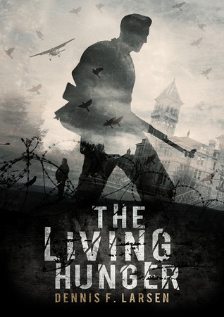 The Living Hunger by Dennis F. Larsen