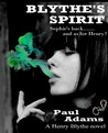 Blythe's Spirit - An unromantic comedy .... with a kink by Paul     Adams