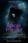 Forged by Legacy: Beginnings (Forged, #0.75)