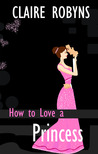 How To Love A Princess