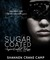 Sugar Coated (The Sugar Coated Trilogy, #1)