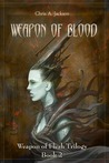 Weapon of Blood (Weapon of Flesh Trilogy, #2)