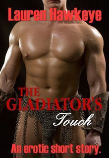 The Gladiator's Touch