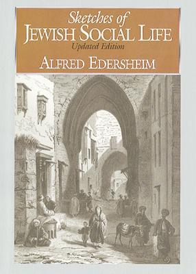 Sketches of Jewish Social Life by Alfred Edersheim