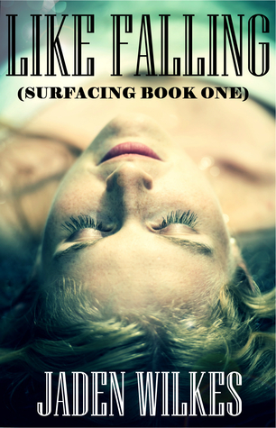 Like Falling (Surfacing, #1)