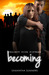 Becoming (Project Five Fifteen #3)