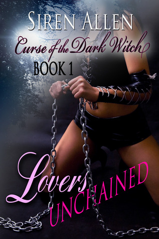 Lovers Unchained (Curse of the Dark Witch Book #1)