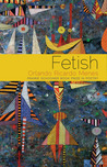Fetish: Poems
