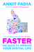 Faster : 100 Ways to Improve Your Digital Life