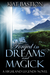 Forged in Dreams and Magick by Kat Bastion